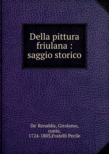 De' Renaldis Della pittura friulana angelica blumenthal affektubertragung in leon battista albertis della pittura