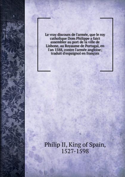 Philip II Le vray discours de