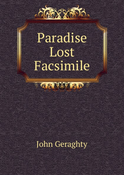 John Geraghty Paradise Lost Facsimile