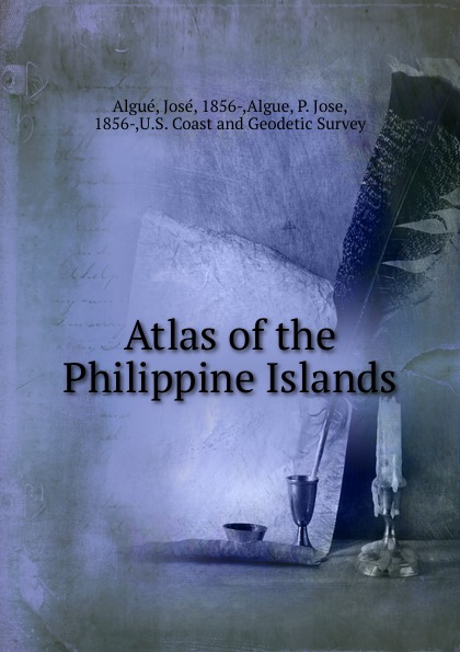 José Algué Atlas of the Philippine Islands josé algué atlas de filipinas