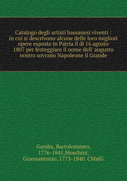 цена на Gamba Bartolommeo Catalogo degli artisti bassanesi viventi