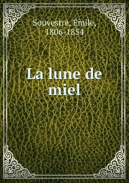 Emile Souvestre La lune de miel lune de miel мед каштановый 375 г