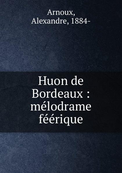 Alexandre Arnoux Huon de Bordeaux