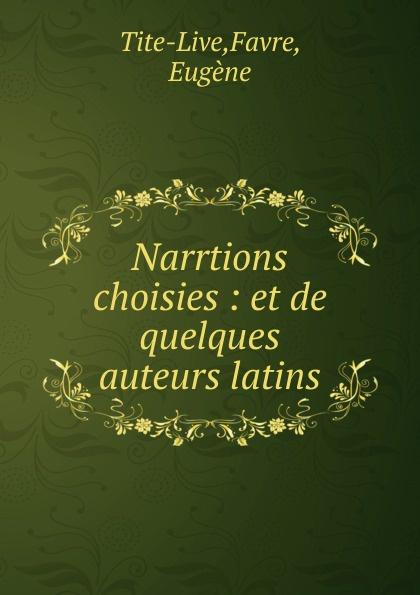 Favre Tite-Live Narrtions choisies