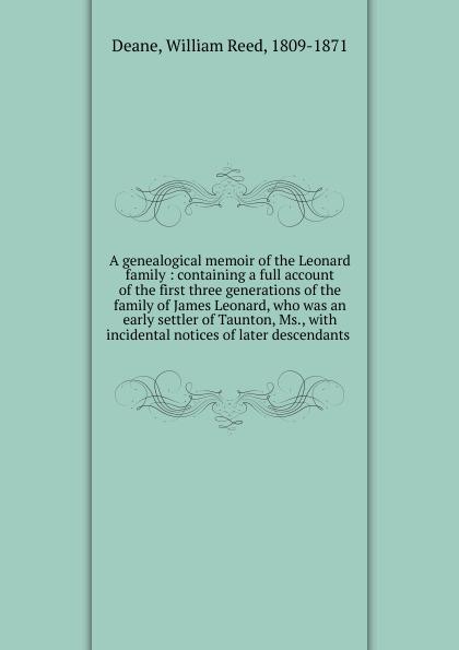 William Reed Deane A genealogical memoir of the Leonard family william frederick whitcher genealogical and family history of the state of new hampshire volume 4