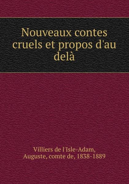 Comte de Villiers de L'Isle-Adam Nouveaux contes cruels et propos d.au dela mademoiselle fifi nouveaux contes