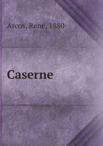 René Arcos Caserne f gattien 1921 314ж
