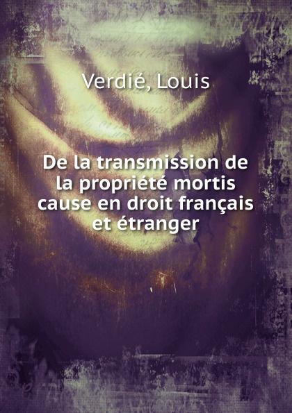 Louis Verdié De la transmission de la propriete tourne de transmission футболка