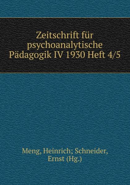Heinrich Schneider Meng Zeitschrift fur psychoanalytische Padagogik IV 1930 Heft 4 heinrich schneider meng zeitschrift fur psychoanalytische padagogik iv 1930 heft 8