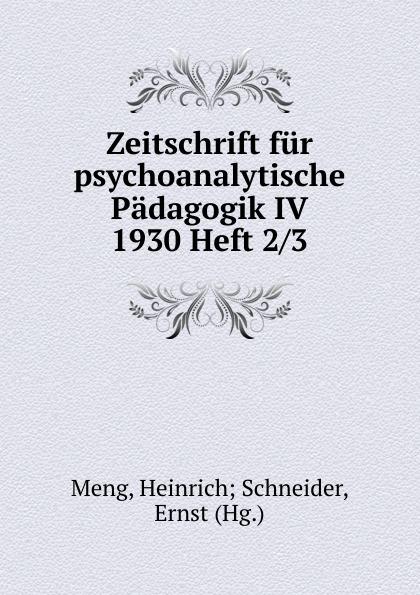 Heinrich Schneider Meng Zeitschrift fur psychoanalytische Padagogik IV 1930 Heft 2 heinrich schneider meng zeitschrift fur psychoanalytische padagogik iv 1930 heft 8