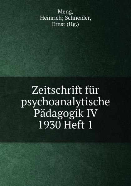 Heinrich Schneider Meng Zeitschrift fur psychoanalytische Padagogik IV 1930 Heft 1 heinrich schneider meng zeitschrift fur psychoanalytische padagogik iv 1930 heft 8