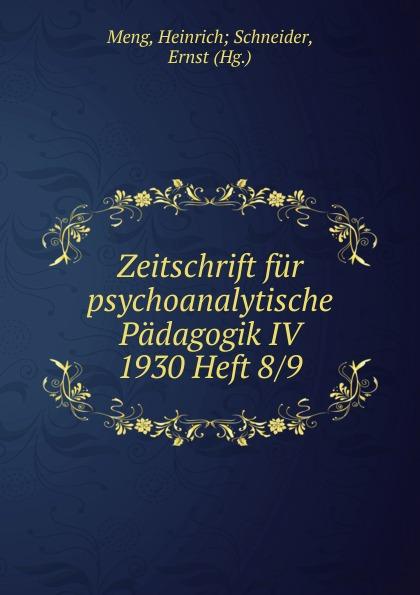 Heinrich Schneider Meng Zeitschrift fur psychoanalytische Padagogik IV 1930 Heft 8 heinrich schneider meng zeitschrift fur psychoanalytische padagogik iv 1930 heft 8