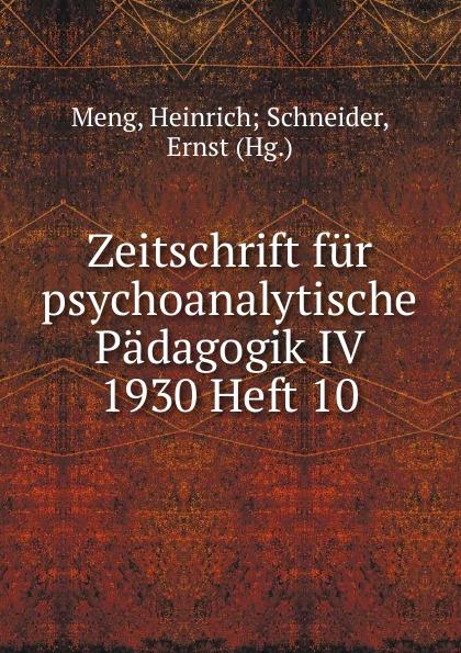 Heinrich Schneider Meng Zeitschrift fur psychoanalytische Padagogik IV 1930 Heft 10 heinrich schneider meng zeitschrift fur psychoanalytische padagogik iv 1930 heft 8
