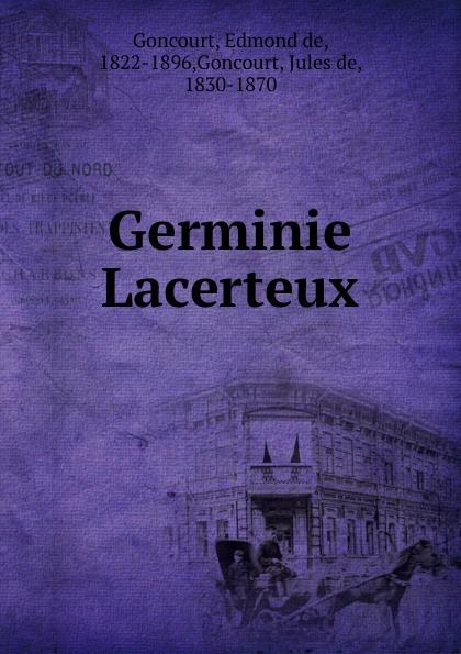 Edmond de Goncourt Germinie Lacerteux edmond de goncourt germinie lacerteux