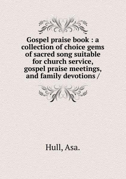 Asa. Hull Gospel praise book new york gospel stars neuss