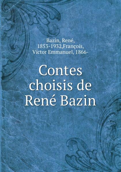 René Bazin Contes choisis de Rene Bazin rené bazin contes choisis de rene bazin