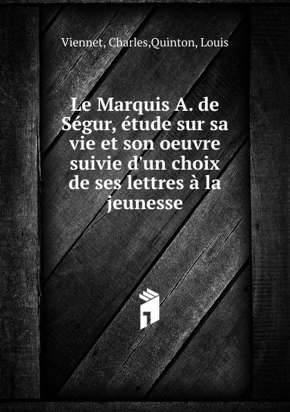 Charles Viennet Le Marquis A. de Segur francisco luis gomes le marquis de pombal esquisse de sa vie publique portuguese edition