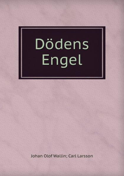 Johan Olof Wallin Carl Larsson Dodens Engel åberg johan olof mjölnarflickan vid lützen page 2