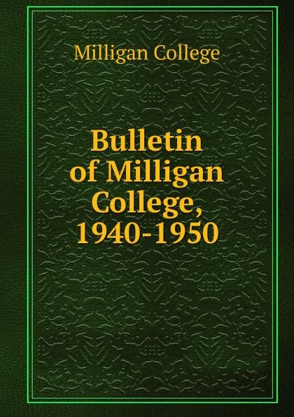 Milligan College Bulletin of Milligan College, 1940-1950 remembering spike milligan