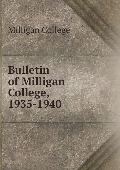 Milligan College Bulletin of Milligan College, 1935-1940 remembering spike milligan