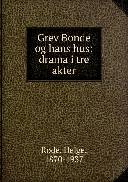 Helge Rode Grev Bonde og hans hus