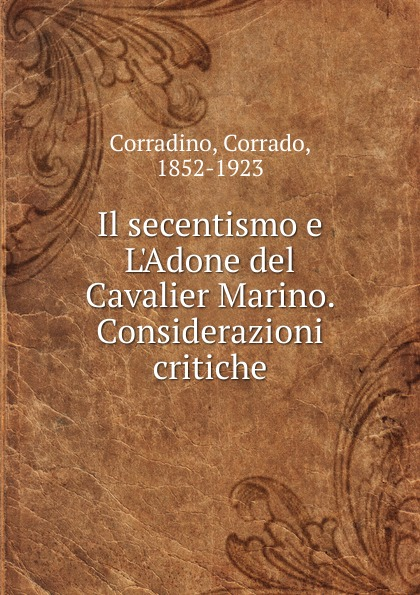 Corrado Corradino Il secentismo e L.Adone del Cavalier Marino матрас мега комфорт twist big 90x200