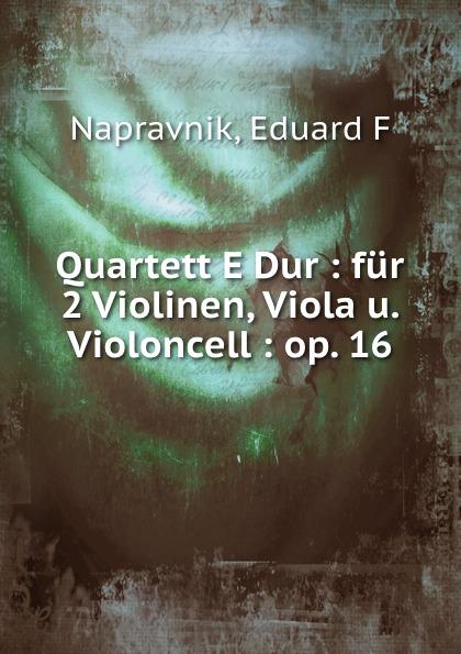 Eduard F. Napravnik Quartett E Dur f kauffmann quartett op 14