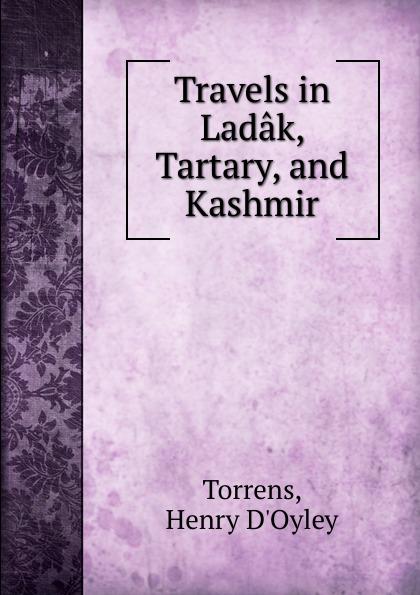 Henry d'Oyley Torrens Travels in Ladak, Tartary and Kashmir недорго, оригинальная цена