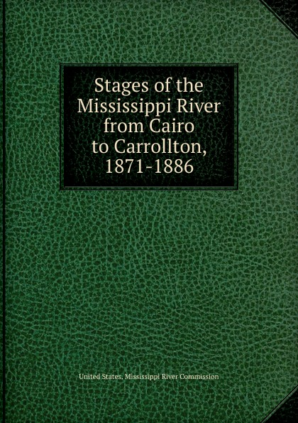Stages of the Mississippi River from Cairo to Carrollton, 1871-1886 2003 mississippi manufacturers register