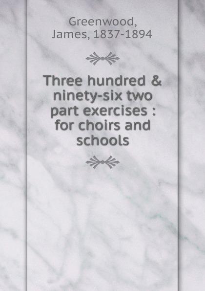 James Greenwood Three hundred and ninety-six two part exercises цена