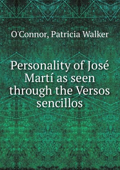 лучшая цена Patricia Walker O'Connor Personality of Jose Marti as seen through the Versos sencillos