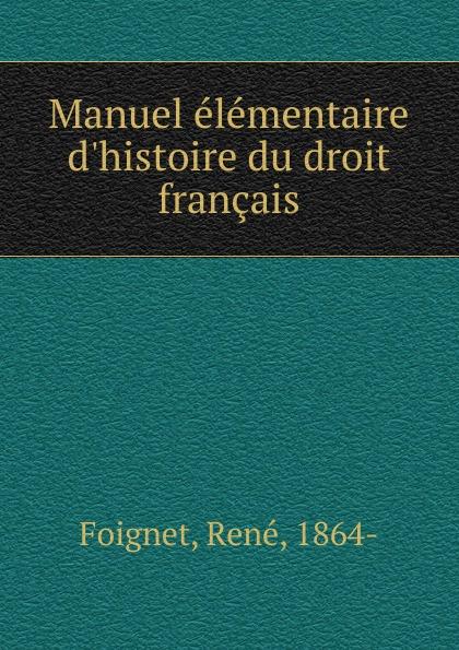 René Foignet Manuel elementaire d.histoire du droit francais adhémar esmein cours elementaire d histoire du droit francais