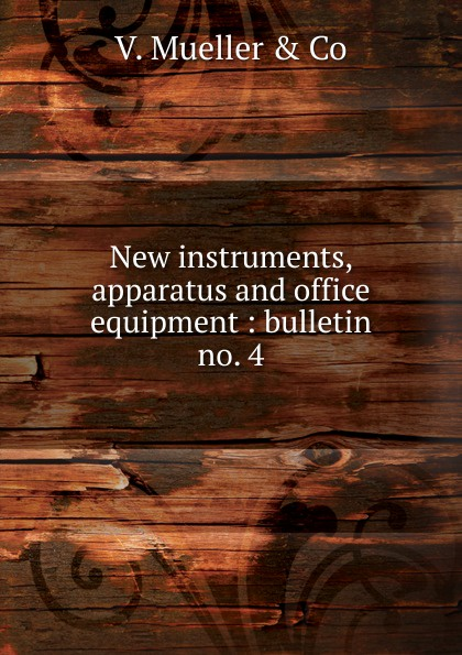V. Mueller New instruments, apparatus and office equipment laboratory equipment and apparatus