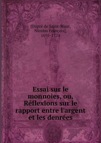 лучшая цена Dupré de Saint-Maur Essai sur le monnoies. ou, Reflexions sur le rapport entre l.argent et les denrees