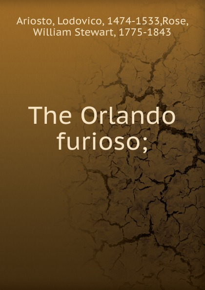 Ariosto Lodovico The Orlando furioso orlando furioso
