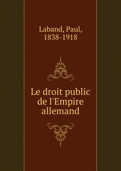 Фото - Paul Laband Le droit public de l.Empire allemand jean paul gaultier le male