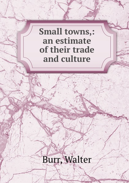 Walter Burr Small towns paper towns