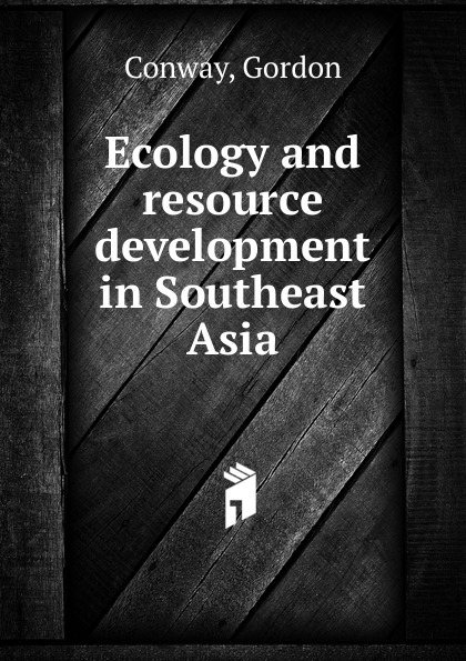 цены Gordon Conway Ecology and resource development in Southeast Asia