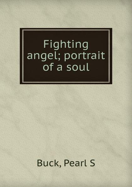 Pearl S. Buck Fighting angel