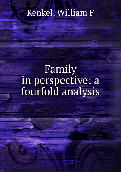 William F. Kenkel Family in perspective