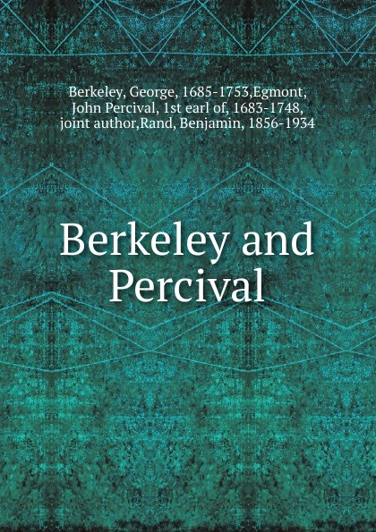George Berkeley, Benjamin Rand, John Percival Berkeley and Percival. The correspondence leigh percival jack the giant killer