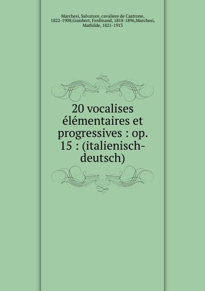 Salvatore Marchesi 20 vocalises elementaires et progressives недорого