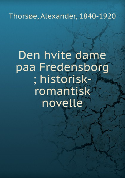 Alexander Thorsoe Den hvite dame paa Fredensborg lacywear h 2 paa