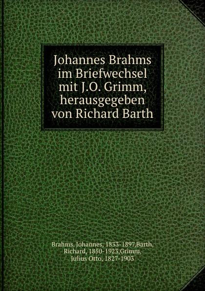 Richard Barth Johannes Brahms im Briefwechsel mit J.O. Grimm niels grimm verbraucherfreundliche tendenzen im produkthaftungsrecht