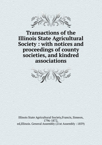 Simeon Francis Transactions of the Illinois State Agricultural Society. Volume 3