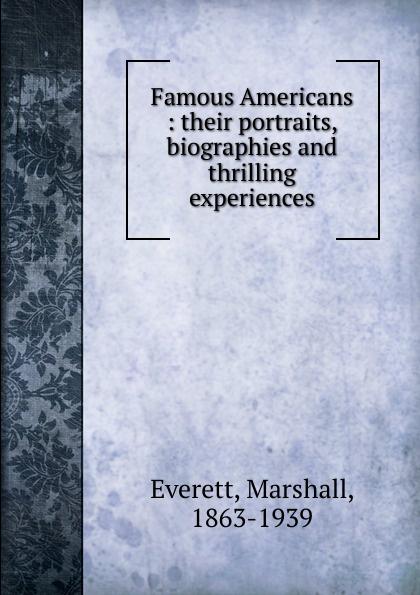 Marshall Everett Famous Americans недорго, оригинальная цена