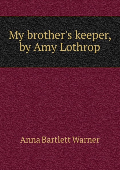 Amy Lothrop My brother.s keeper julie gregory my father's keeper