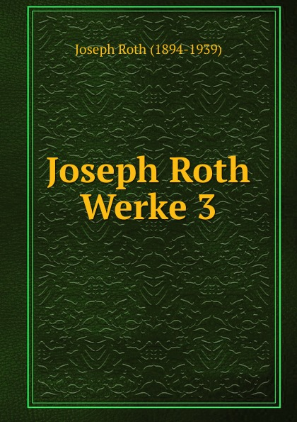 Joseph Roth Joseph Roth Werke 3 roth p american pastoral м roth
