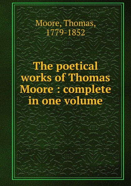 Thomas Moore The poetical works of Thomas Moore
