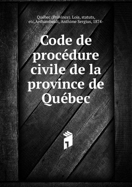 где купить Province. Lois Code de procedure civile de la province de Quebec по лучшей цене